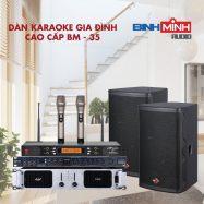 Dàn Karaoke Gia Đình Cao Cấp BM 35
