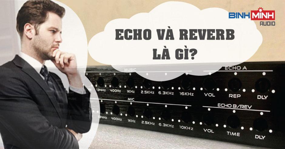 Khái niệm về echo và reverb trong âm thanh